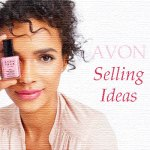 Top 10 Selling Ideas For Avon Reps.