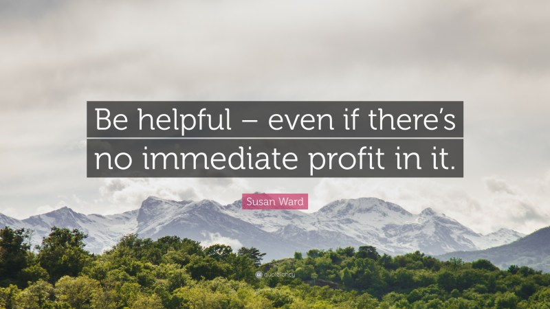 Being helpful will grow your small business
