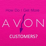 How do I get more Avon customers?