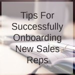 Tips for successfully onboarding new sales reps