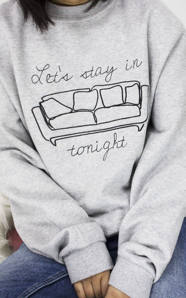 Grey Sweatshirt with Lets Stay In Tonight Slogan
