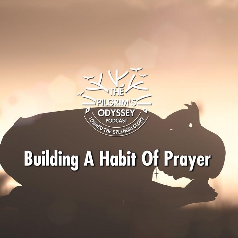 Building A Habit Of Prayer