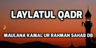 Lailatul Qadr - Shah Kamal Sahab