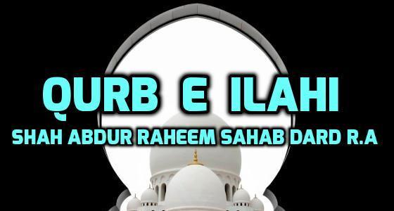 Qurb e Ilahi - Hadhrat Maulana Abdur Raheem Dard RA