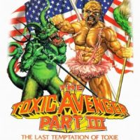 The Silver Emulsion Podcast: Ep. 127 – The Toxic Avenger Part III: The Last Temptation of Toxie