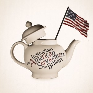"A picture of an english teapot with an american flag and the text ""Instructions for American Servicement in Britain"""