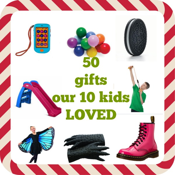 50 Gifts our 10 kids loved, the 2016 list!