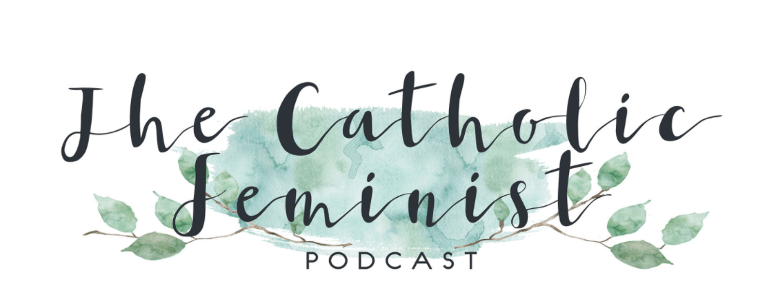 Today I'm on The Catholic Feminist Podcast
