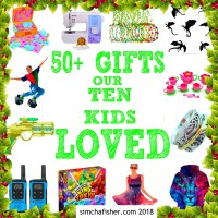 50+ Gifts our ten kids loved: The 2018 list