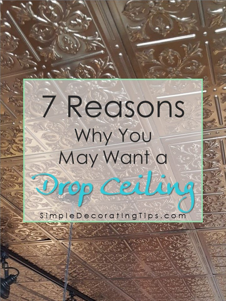 SimpleDecoratingTips.com 7 reasons you may want a drop ceiling too