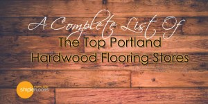 List of hardwood flooring stores, dealers and suppliers in Portland Oregon