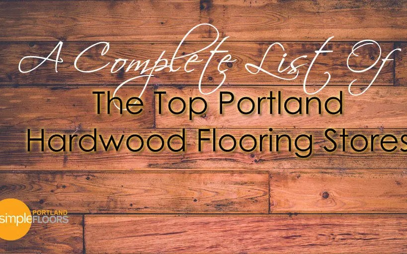 Top Portland Hardwood Flooring Stores – List