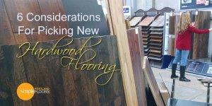 considerations for picking hardwood flooring