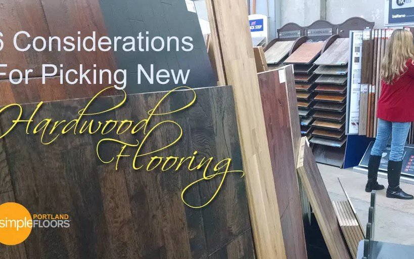 6 Considerations For Selecting New Hardwood Flooring