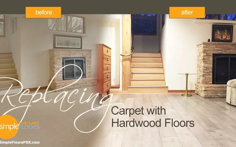 Replacing Carpet With Hardwood Floors – Before & After