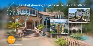 The Most Amazing Expensive Homes In Portland