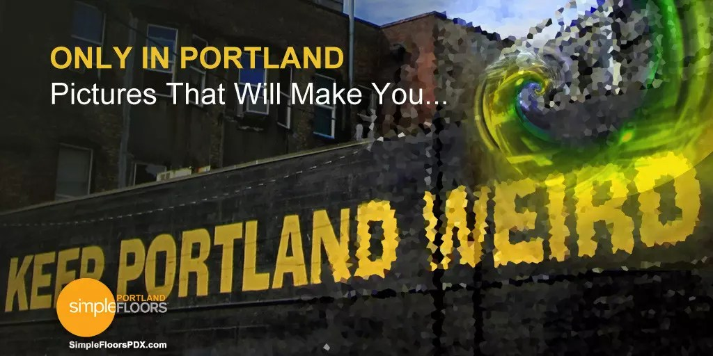 Only In Portland – Pictures That Will Make You…