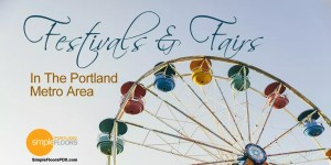 A listing of all the festivals and fairs in the Portland Metro area