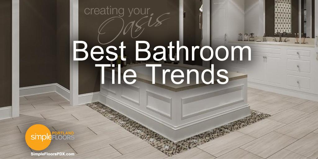 Best Hot Bathroom Tile Trends