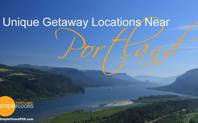 5 Unique Getaway Locations Near Portland