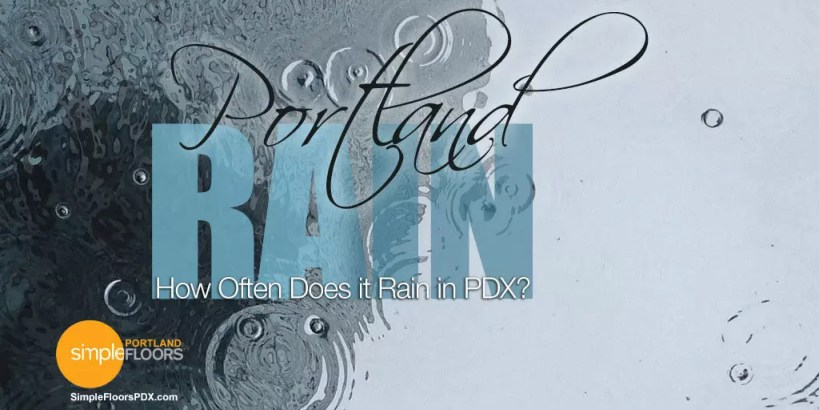 Portland Rain – How Often Does it Rain in PDX?