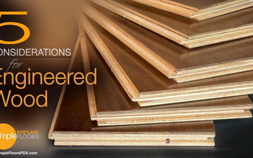 5 Considerations When Picking Engineered Wood Flooring