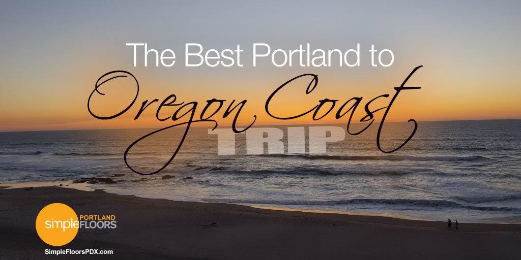 The Best Portland To Oregon Coast Trip