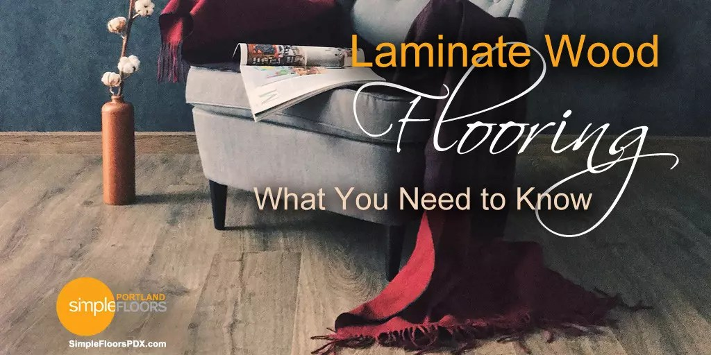 Laminate Wood Flooring – What You Need To Know