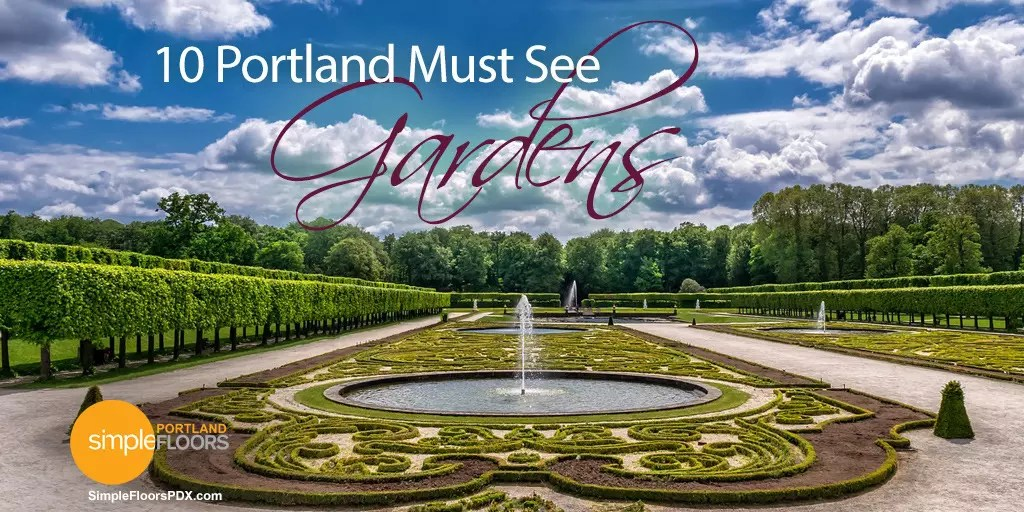 Ten PDX gardens you simply must see!
