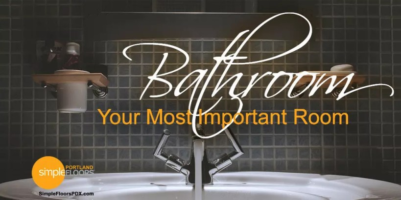 4 Reasons Why Your Bathroom Is Your Most Important Room