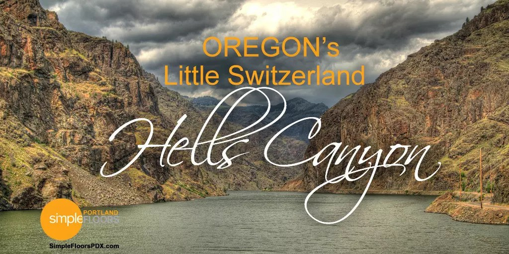 Oregon's Little Switzerland Hells Canyon is like our very own Swiss Alps in Eastern Oregon