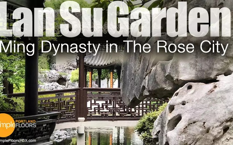 Lan Su Garden: Ming Dynasty In The Rose City