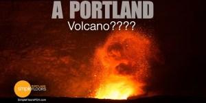Volcano in Portland, Oregon