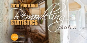 Portland Oregon remodel cost and value statistics for 2019