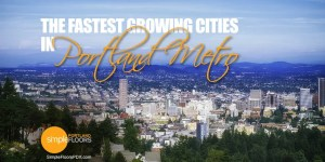 Cities growing the fastest in the Portland Metro area