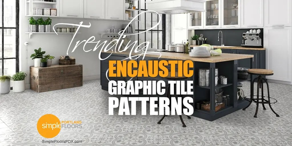 Graphic Tile Patterns Hit Portland – Encaustic Tiles