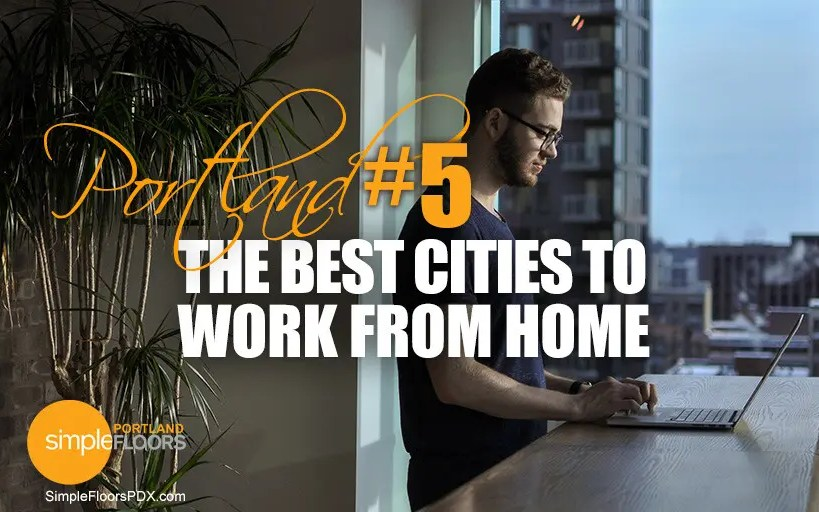 PDX Ranking 5th - The Best Cities To Work From Home
