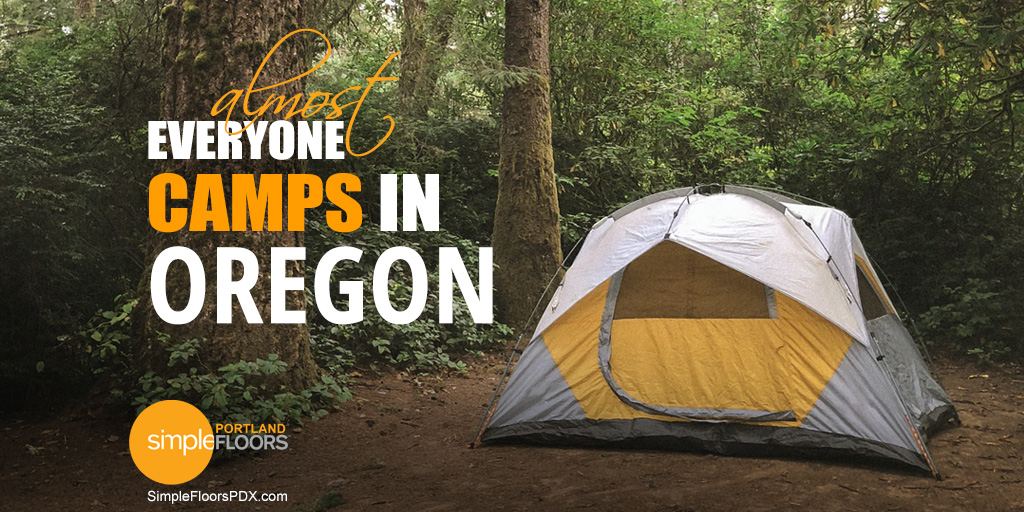Almost Everyone In Oregon Goes Camping