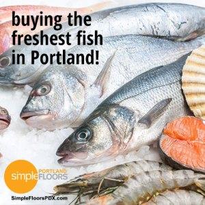 Buying fresh fish in Portland Oregon