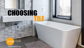 Choosing Home Tile - Floor, Wall, Counters