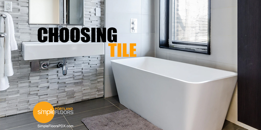 Considerations For Choosing Tile For Your Home
