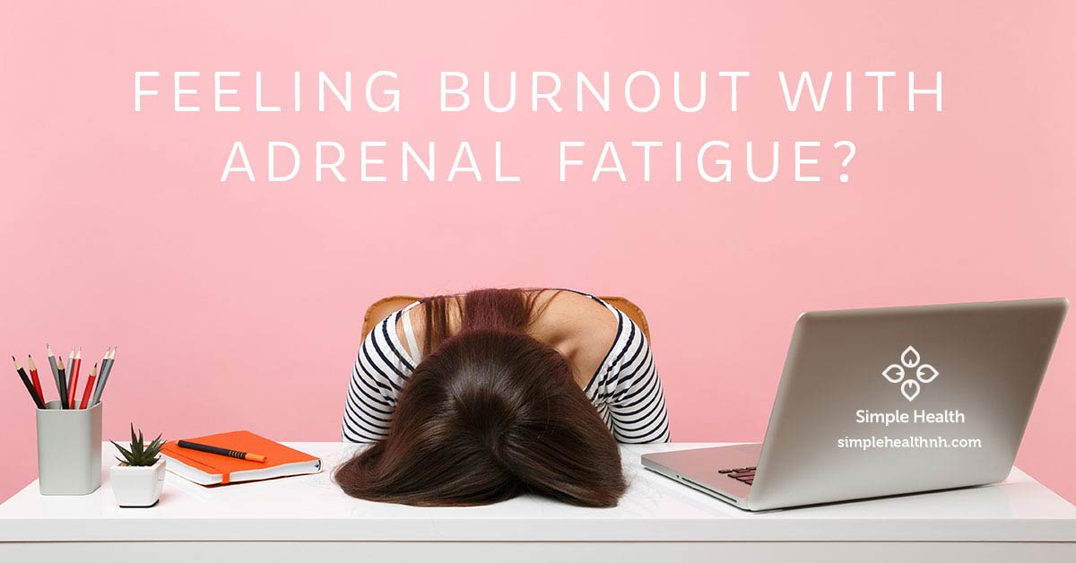 Feeling Burnout with Adrenal Fatigue