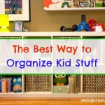 The Best Way to Organize Kid Stuff