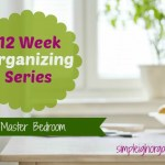 12 Week Organizing Series: Master Bedroom