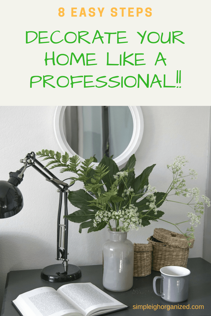 Decorate your home like a professional simpleigh organized - How to decorate your home ...