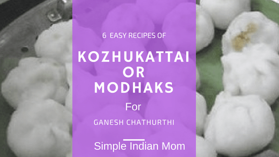 Recipes of Kozhukattai or Modhaks