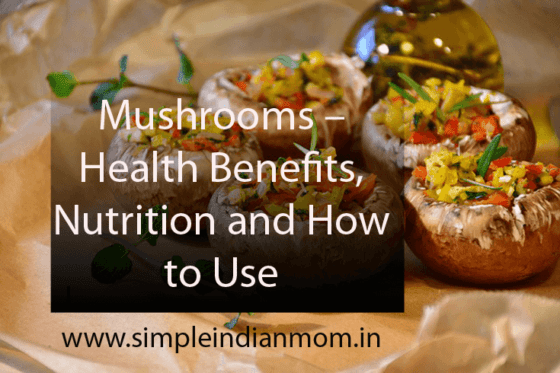 Mushrooms – Health Benefits, Nutrition and How to Use