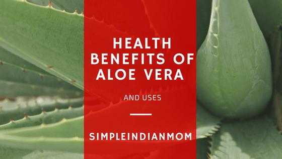 Health Benefits of Aloe Vera and Uses