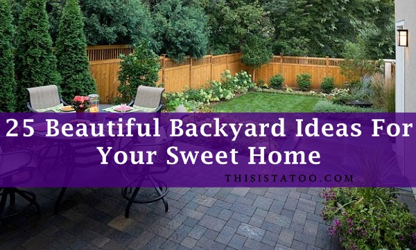 25 Backyard Ideas that add Value to your Home on Beautiful Backyard Ideas id=30036