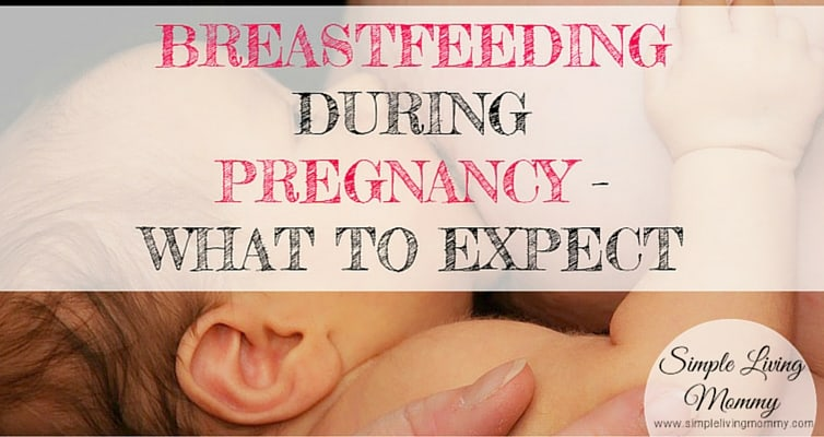 Breastfeeding During Pregnancy – What to Expect